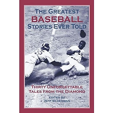 The Greatest Baseball Stories Ever Told: Thirty Unforgettable Tales from the Diamond, Used Book (9781592280834)