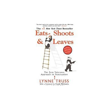 Eats, Shoots & Leaves: The Zero Tolerance Approach to Punctuation Used Book (9781592402038)