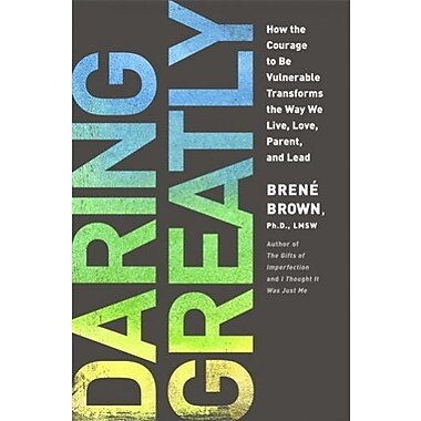 Daring Greatly: How the Courage to Be Vulnerable Transforms the Way We Live, Love Parent and Lead, Used Book (9781592407330)