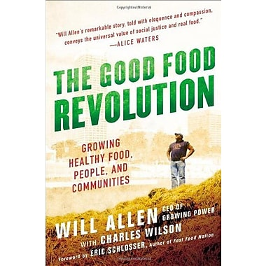 The Good Food Revolution: Growing Healthy Food, People and Communities, Used Book (9781592407606)