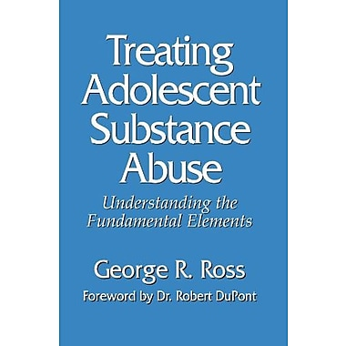 Treating Adolescent Substance Abuse: Understanding the Fundamental Elements, Used Book (9781592440009)