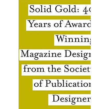 SPD Solid Gold: 40 Years of Award-Wining Magazine Design, Used Book (9781592532506)