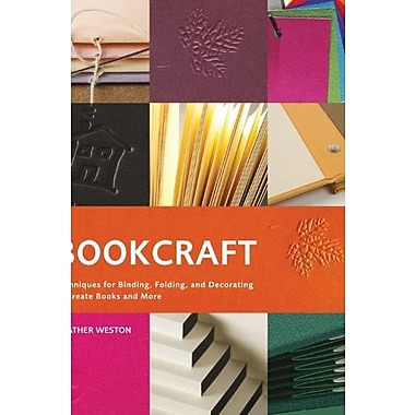 Bookcraft: Techniques for Binding, Folding and Decorating to Create Books and More Used Book (9781592534555)