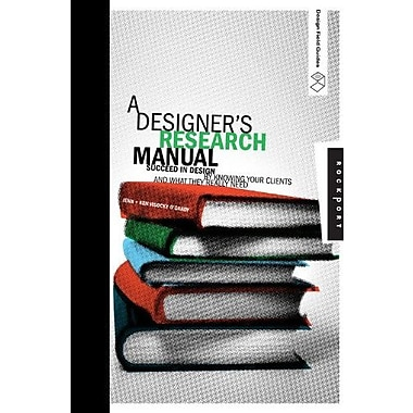 A Designer's Research Manual: Succeed in Design by Knowing Your Clients and What They Really Need, Used Book, (9781592535576)