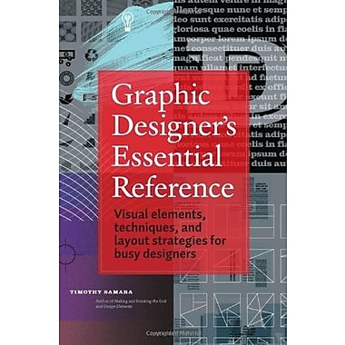Graphic Designer's Essential Reference: Visual Elements, Techniques, & Layout Strategies for Busy Designers, Used Book
