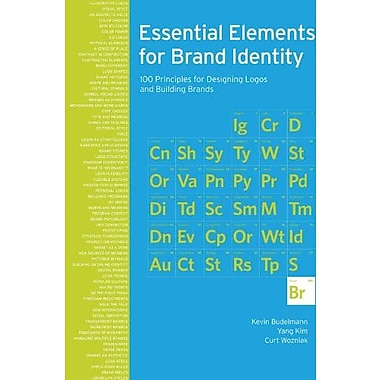 Essential Elements for Brand Identity: 100 Principles for Designing Logos and Building Brands (9781592537938)