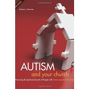 Autism and Your Church: Nurturing the Spiritual Growth of People with Autism Spectrum Disorder, Used Book (9781592555727)