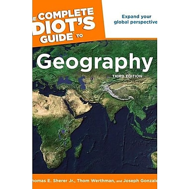 The Complete Idiot's Guide to Geography, 3rd Edition, Used Book (9781592576630)
