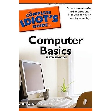 The Complete Idiot's Guide to Computer Basics, 5th Edition, Used Book (9781592578597)