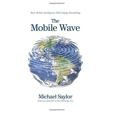 The Mobile Wave: How Mobile Intelligence Will Change Everything Used Book (9781593157203)