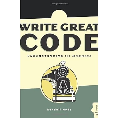 Write Great Code: Volume 1: Understanding the Machine Used Book (9781593270032)