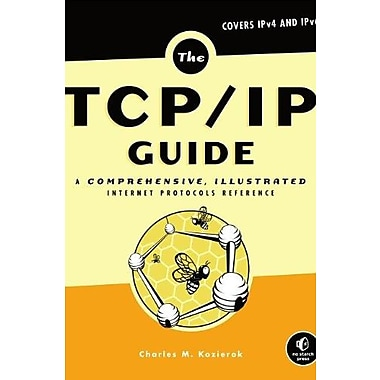 The TCP/IP Guide: A Comprehensive, Illustrated Internet Protocols Reference Used Book (9781593270476)