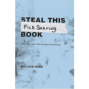 Steal This File Sharing Book: What They Won't Tell You About File Sharing, Used Book (9781593270506)