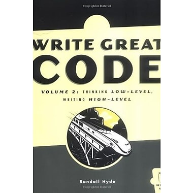 Write Great Code, Volume 2: Thinking Low-Level Writing High-Level Used Book (9781593270650)