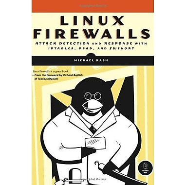 Linux Firewalls: Attack Detection and Response with iptables, psad and fwsnort Used Book (9781593271411)