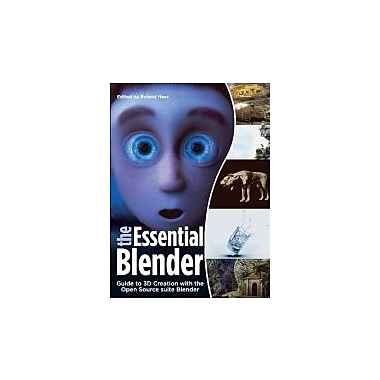 The Essential Blender: Guide to 3D Creation with the Open Source Suite Blender Used Book (9781593271664)