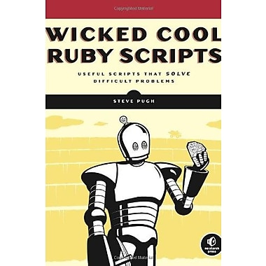 Wicked Cool Ruby Scripts: Useful Scripts that Solve Difficult Problems Used Book (9781593271824)