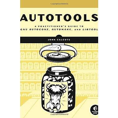 Autotools: A Practioner's Guide to GNU Autoconf, Automake and Libtool Used Book (9781593272067)