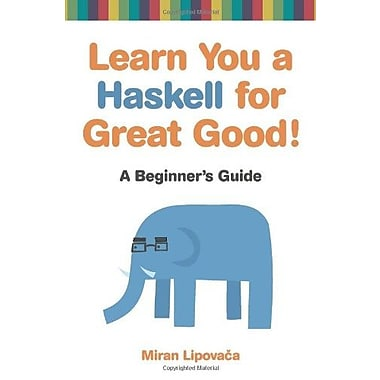 Learn You a Haskell for Great Good!: A Beginner's Guide Used Book (9781593272838)