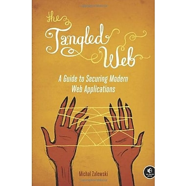 The Tangled Web: A Guide to Securing Modern Web Applications Used Book (9781593273880)