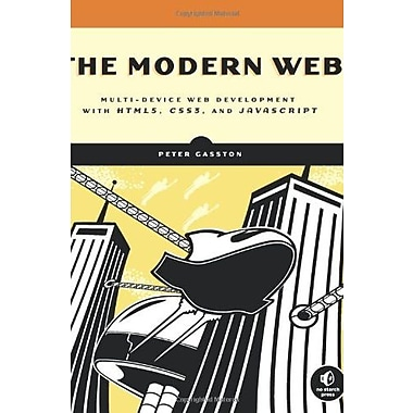 The Modern Web: Multi-Device Web Development with HTML5, CSS3 and JavaScript Used Book (9781593274870)