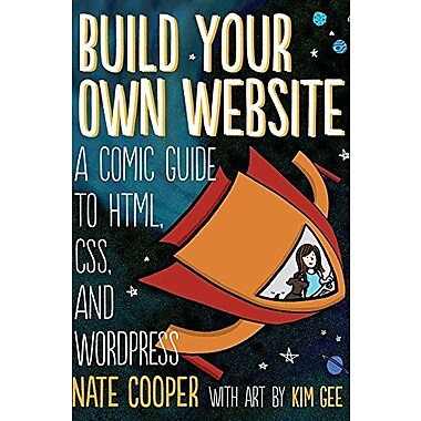 Build Your Own Website: A Comic Guide to HTML, CSS and WordPress, Used Book (9781593275228)