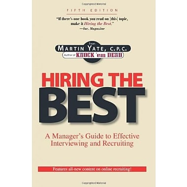 Hiring the Best: Manager's Guide to Effective Interviewing and Recruiting, Fifth Edition Used Book (9781593374037)