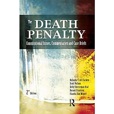 The Death Penalty: Constitutional Issues, Commentaries and Case Briefs, Used Book (9781593455750)