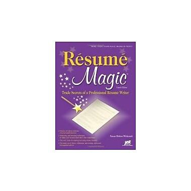 Resume Magic, 4th Ed: Trade Secrets of a Professional Resume Writer (9781593577339)