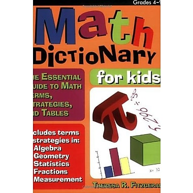 Math Dictionary for Kids: The Essential Guide to Math Terms, Strategies and Tables (Grades 4-9), Used Book (9781593631604)