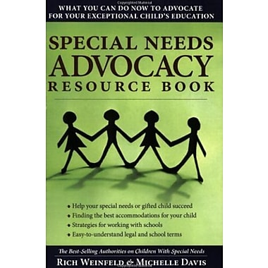 Special Needs Advocacy Resource Book: What You Can Do Now to Advocate for Your Exceptional Child's Education, New Book