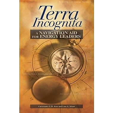 Terra Incognita: A Navigation Aid for Energy Leaders, Used Book (9781593701093)