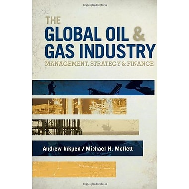 The Global Oil & Gas Industry: Management, Strategy and Finance Used Book (9781593702397)