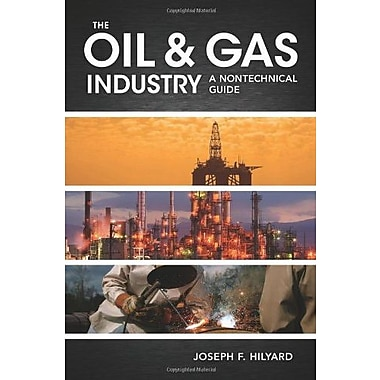 The Oil & Gas Industry: A Nontechnical Guide Used Book (9781593702540)