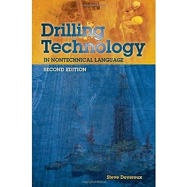 Drilling Technology in Nontechnical Language, 2d Ed., Used Book (9781593702649)