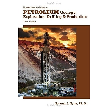 Nontechnical Guide to Petroleum Geology, Exploration Drilling & Production 3rd Ed. Used Book (9781593702694)