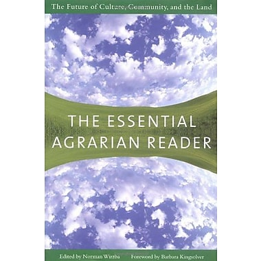 The Essential Agrarian Reader: The Future of Culture, Community and the Land Used Book (9781593760434)