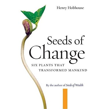 Seeds of Change: Six Plants That Transformed Mankind, Used Book (9781593760496)