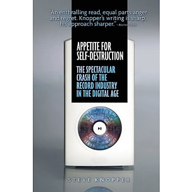 Appetite for Self-Destruction: The Spectacular Crash of the Record Industry in the Digital Age, Used Book (9781593762698)
