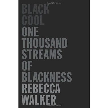 Black Cool: One Thousand Streams of Blackness, Used Book (9781593764173)