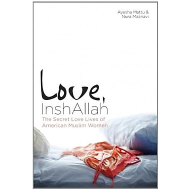 Love, InshAllah: The Secret Love Lives of American Muslim Women Used Book (9781593764289)