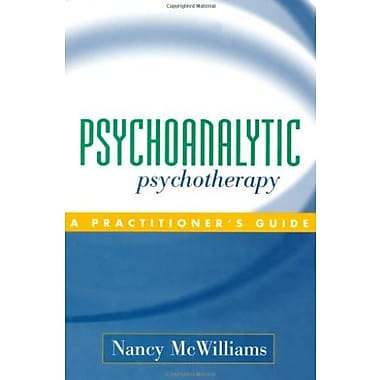 Psychoanalytic Psychotherapy: A Practitioner's Guide Used Book (9781593850098)