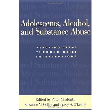 Adolescents, Alcohol and Substance Abuse: Reaching Teens through Brief Interventions, Used Book (9781593850906)