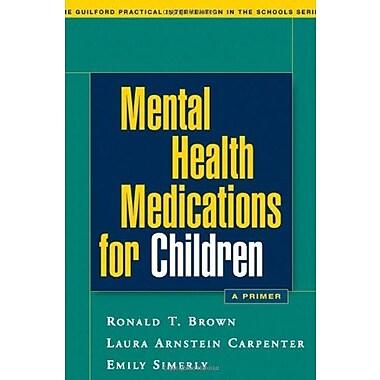Mental Health Medications for Children: A Primer, Used Book (9781593852023)