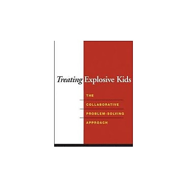 Treating Explosive Kids: The Collaborative Problem-Solving Approach, Used Book (9781593852030)