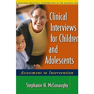 Clinical Interviews for Children and Adolescents: Assessment to Intervention, Used Book, (9781593852054)