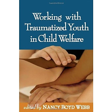 Working with Traumatized Youth in Child Welfare, Used Book (9781593852245)
