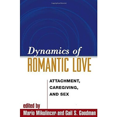 Dynamics of Romantic Love: Attachment, Caregiving and Sex, Used Book (9781593852702)