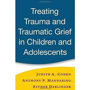 Treating Trauma and Traumatic Grief in Children and Adolescents Used Book (9781593853082)