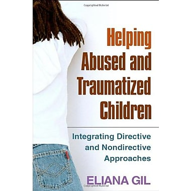 Helping Abused and Traumatized Children: Integrating Directive and Nondirective Approaches, Used Book (9781593853341)